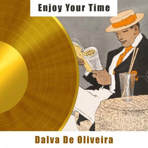 Enjoy Your Time by Dalva de Oliveira
