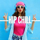 Hip Chill, Vol. 1 (Cool Relaxing Music) by Various Artists