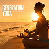 Generation Yoga, Vol. 1 (Music for Chill Out, Wellness & Meditation) by Various Artists