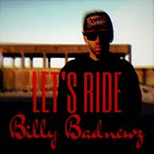 Let's Ride by Billy Badnewz