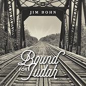 Bound for Judah by Jim Bohn
