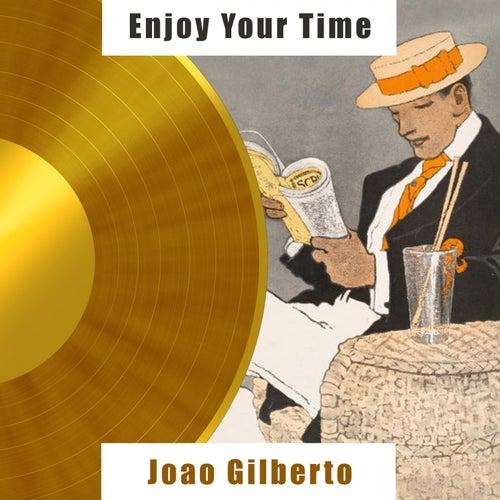 Enjoy Your Time de João Gilberto