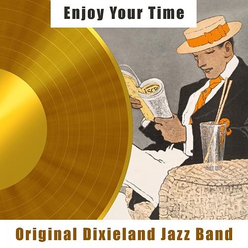 Enjoy Your Time by Original Dixieland Jazz Band