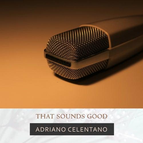 That Sounds Good de Adriano Celentano