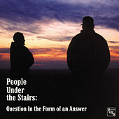 Play & Download Question In The Form Of An Answer by People Under The Stairs | Napster