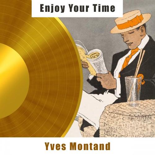 Enjoy Your Time de Yves Montand