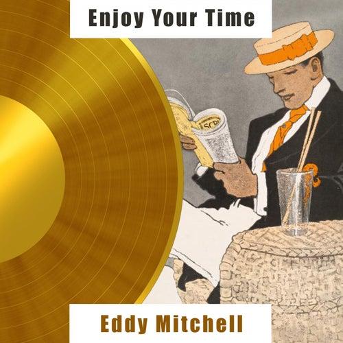 Enjoy Your Time de Eddy Mitchell