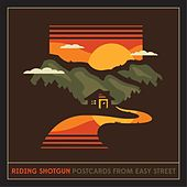 Postcards from Easy Street by Riding Shotgun