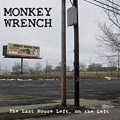 Play & Download The Last House Left, On the Left by Monkeywrench | Napster
