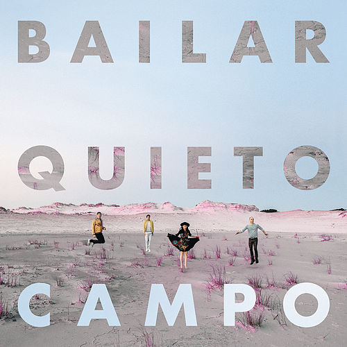 Play & Download Bailar Quieto by Campo | Napster