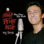 Play & Download Tomar Shopno Niye Bachbo by Sonu Nigam | Napster