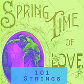 Spring Time Of Love by 101 Strings Orchestra
