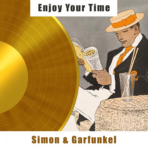 Enjoy Your Time by Simon & Garfunkel