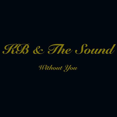 Play & Download Without You by KB | Napster
