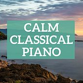 Calm Classical Piano by Various Artists