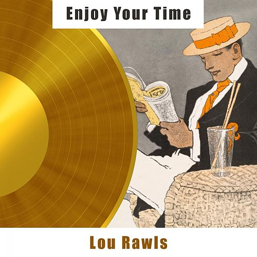 Enjoy Your Time by Lou Rawls