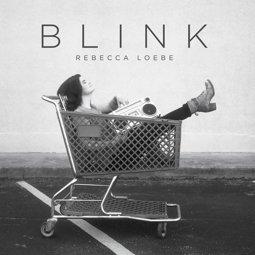 Play & Download Blink by Rebecca Loebe | Napster