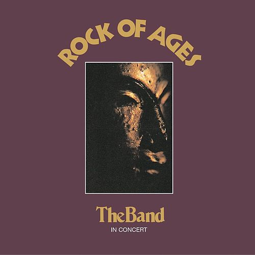 Play & Download Rock Of Ages by The Band | Napster