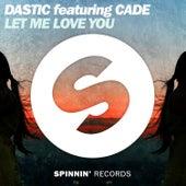 Let Me Love You von Dastic