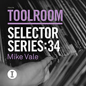 Toolroom Selector Series: 34 Mike Vale by Various Artists