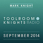 Play & Download Toolroom Knights Radio - September 2014 by Various Artists | Napster