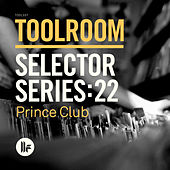 Toolroom Selector Series: 22 Prince Club by Various Artists