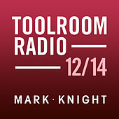 Play & Download Toolroom Knights Radio - December 2014 by Various Artists | Napster