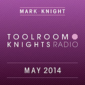 Toolroom Knights Radio - May 2014 (iTunes Bundle) by Various Artists