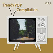 Trendy Pop Compilation Vol.2 by Various Artists