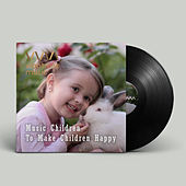 Music Children To Make Children Happy by Various Artists