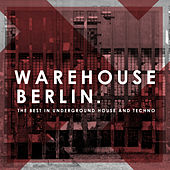 Play & Download Warehouse Berlin by Various Artists | Napster