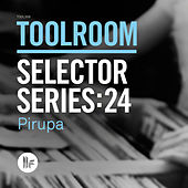Toolroom Selector Series: 24 Pirupa by Various Artists