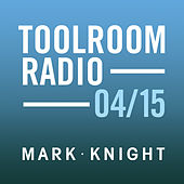 Play & Download Toolroom Knights Radio - April 2015 by Various Artists | Napster