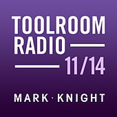 Toolroom Knights Radio - November 2014 by Various Artists