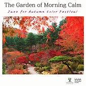 The Garden of Morning Calm 'Jazz for Autumn Color Festival' by Various Artists