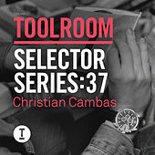 Play & Download Toolroom Selector Series 37: Christian Cambas by Various Artists | Napster