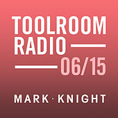Toolroom Knights Radio - June 2015 by Various Artists