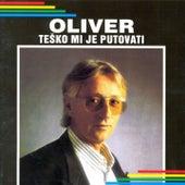 Play & Download Teško Mi Je Putovati by Oliver Dragojevic | Napster