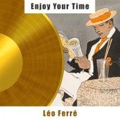 Enjoy Your Time von Leo Ferre