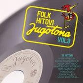 Folk Hitovi Jugotona Vol. 3 by Various Artists