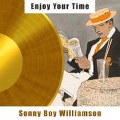 Enjoy Your Time von Sonny Boy Williamson