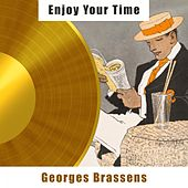 Enjoy Your Time by Georges Brassens