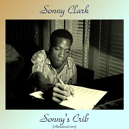 Sonny's Crib (Remastered 2017) von Sonny Clark