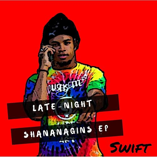 Late-Night Shananagins by Swift