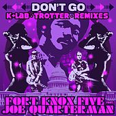 Don't Go Remixes by The Fort Knox Five
