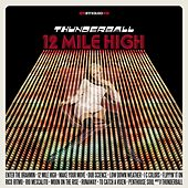 Play & Download 12 Mile High by Thunderball | Napster
