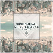 Play & Download Still Believe by Sonic Syndicate | Napster