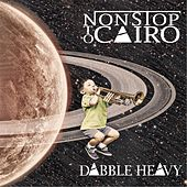 Dabble Heavy by Non Stop to Cairo
