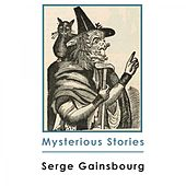 Mysterious Stories by Serge Gainsbourg