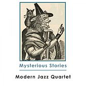 Mysterious Stories by Modern Jazz Quartet